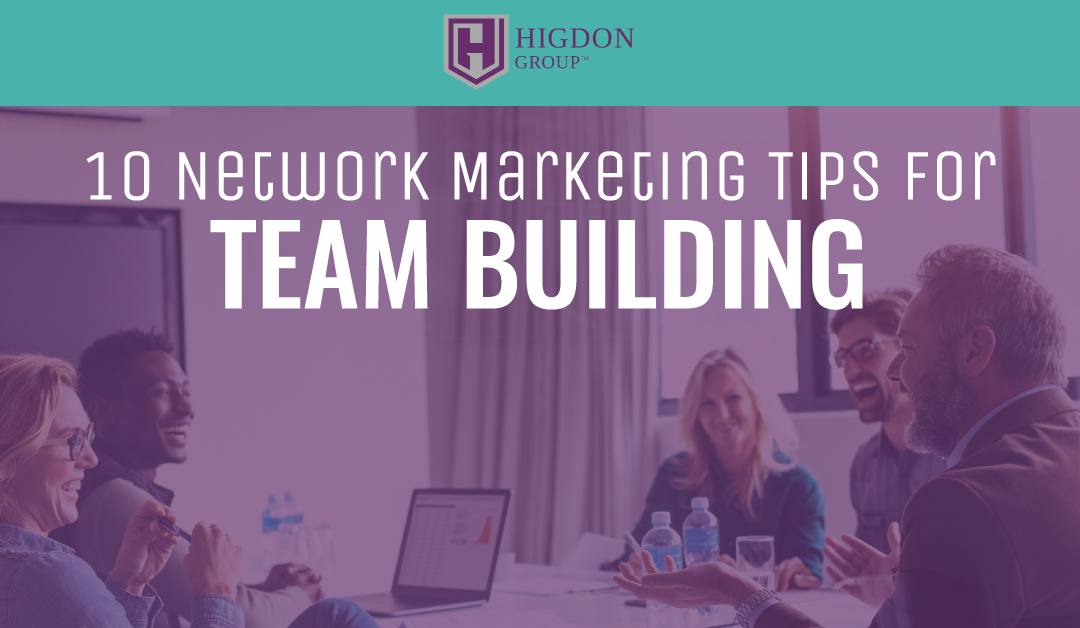 10 New Network Marketing Tips for Team Building