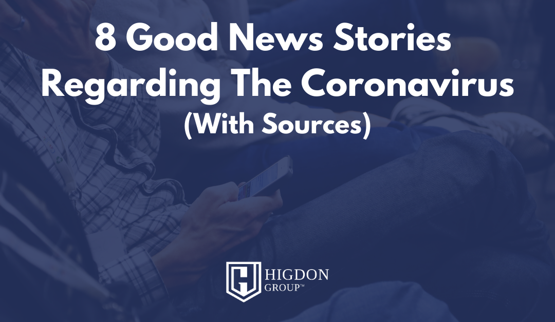 8 Good News Stories Regarding The Coronavirus